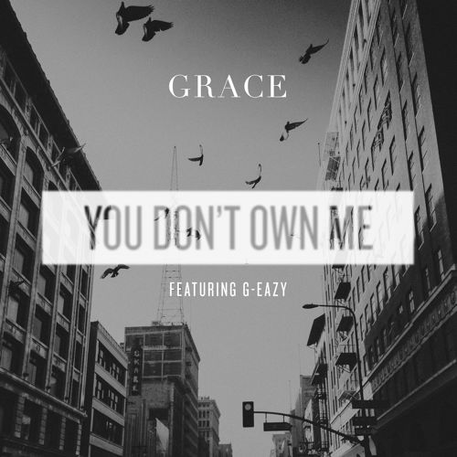 Descargar Grace con G-Eazy - You don't own me