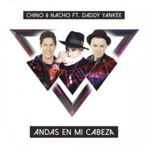 Descargar Chino y Nacho - Andas En Mi Cabeza ft. Daddy Yankee