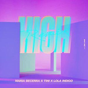 High - Maria Becerra, TINI & Lola Indigo (Remix)